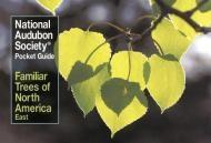 Familiar Trees of North America, East National Audubon,9780394748511