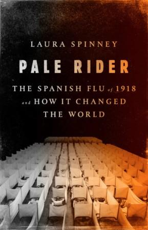 Pale Rider; The Spanish Flu of 1918 - September 2019,9781610397674