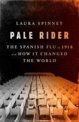 Pale Rider; The Spanish Flu of 1918 - September 2019