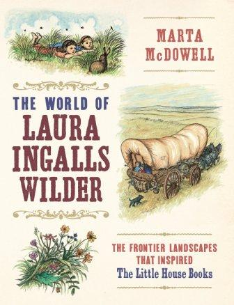 The World of Laura Ingalls Wilder,9781604697278