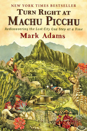 Turn Right at Machu Picchu,9780452297982